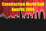 Construction World Gulf Awards 2008 to be presented on 26 May at Fairmont Hotel, Dubai.