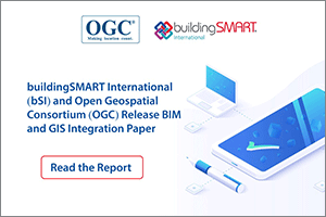 bSI and OGC Release BIM and GIS Integration Paper