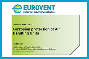 Corrosion Protection of Air Handling Units in Spotlight of Newest Eurovent Industry Recommendation