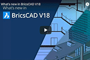 NEW: BricsCAD V18 - The All-in-One Solution for General Design, BIM and Mechanical